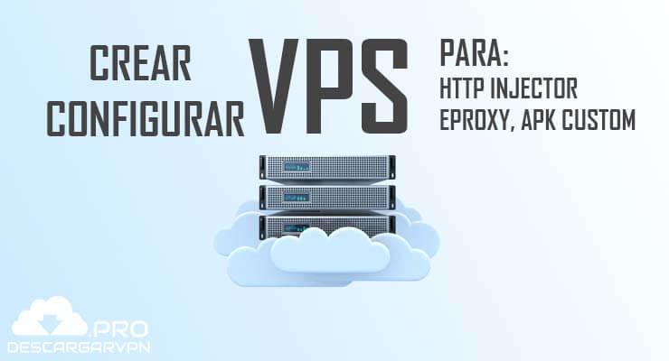 como crear y configurar vps http injector eproxy