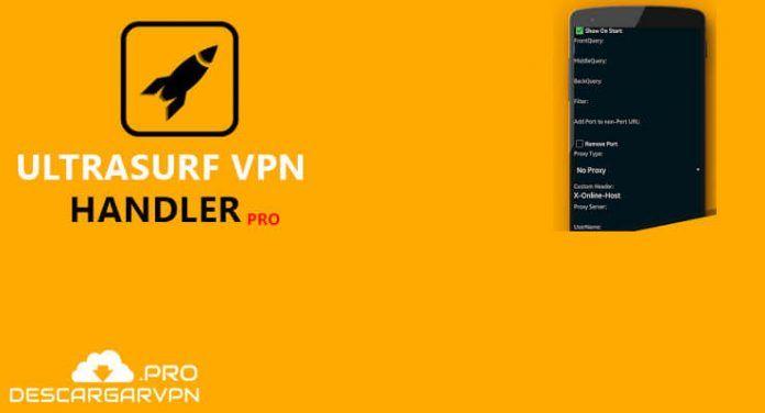 descargar ultrasurf vpn handler pro vpn gratis 2018 android